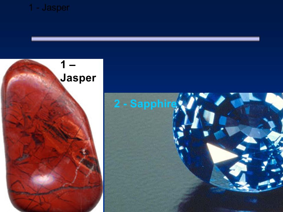 1 - Jasper 1 – Jasper 2 - Sapphire
