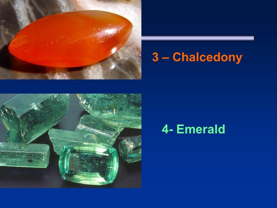 1 - Jasper 3 – Chalcedony 4- Emerald