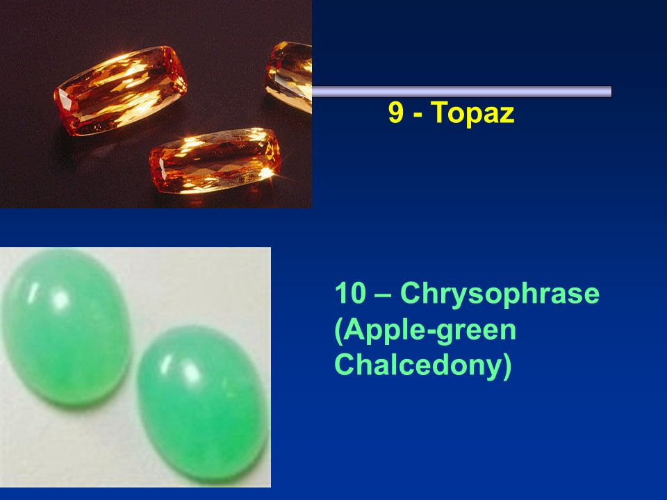 1 - Jasper 9 - Topaz 10 – Chrysophrase (Apple-green Chalcedony)