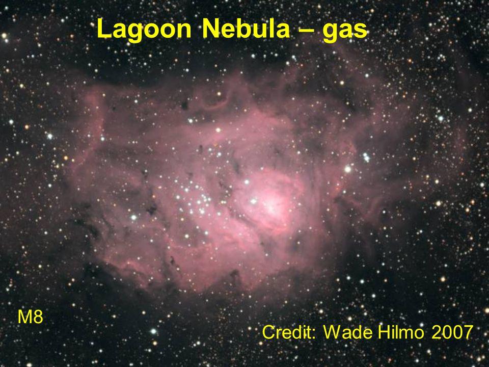 Lagoon Nebula – gas M8 Credit: Wade Hilmo 2007