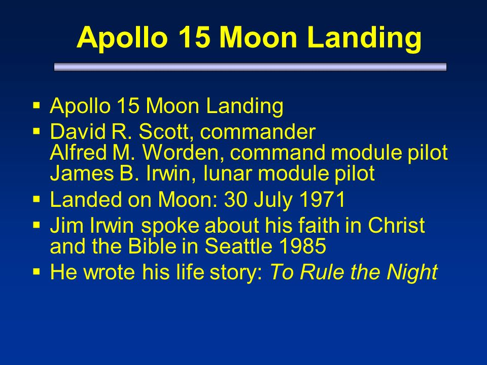 Apollo 15 Moon Landing David R. Scott, commander Alfred M.
