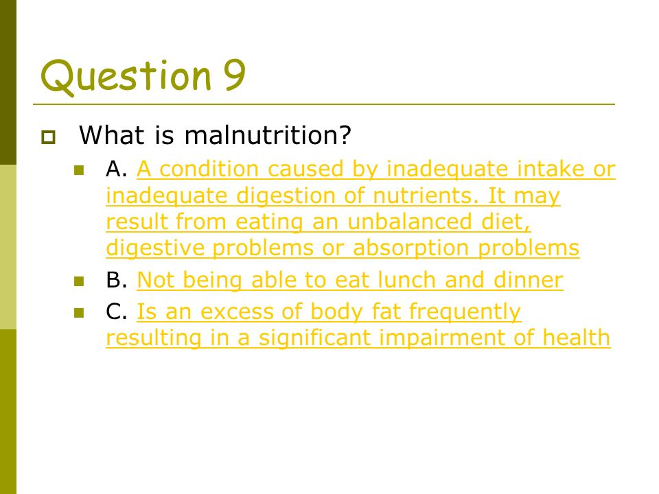 What is malnutrition. A.