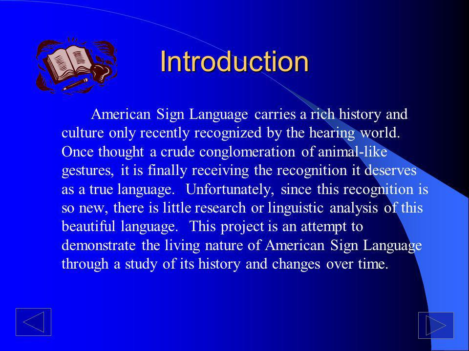 What Causes Change in ASL.Influences of Deaf Education Influence of Spoken Language (i.e.