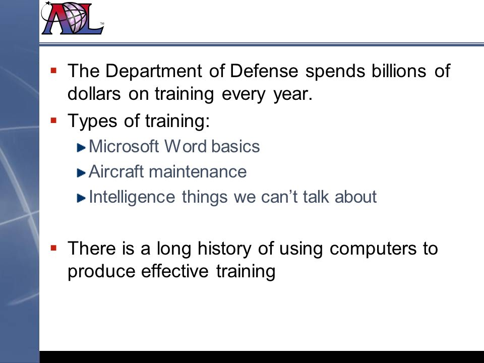 The Department of Defense spends billions of dollars on training every year.