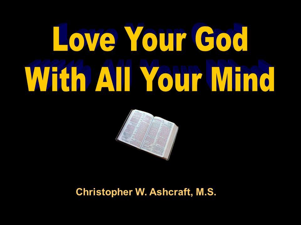 Christopher W. Ashcraft, M.S.
