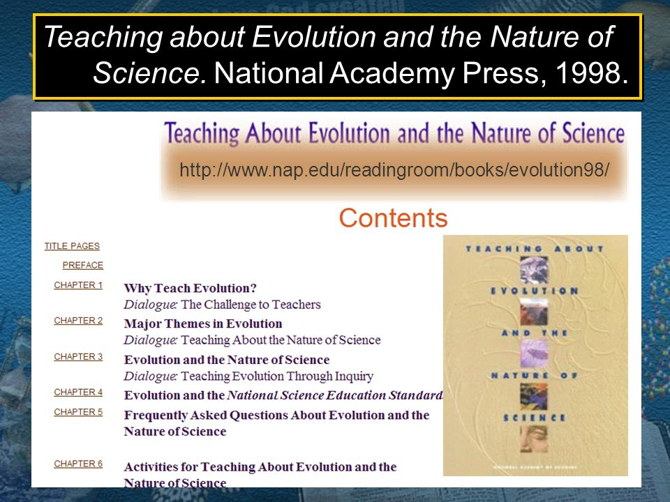National Academy of Sciences Teaching about Evolution and the Nature of Science. National Academy Press, 1998. http://www.nap.edu/readingroom/books/ev