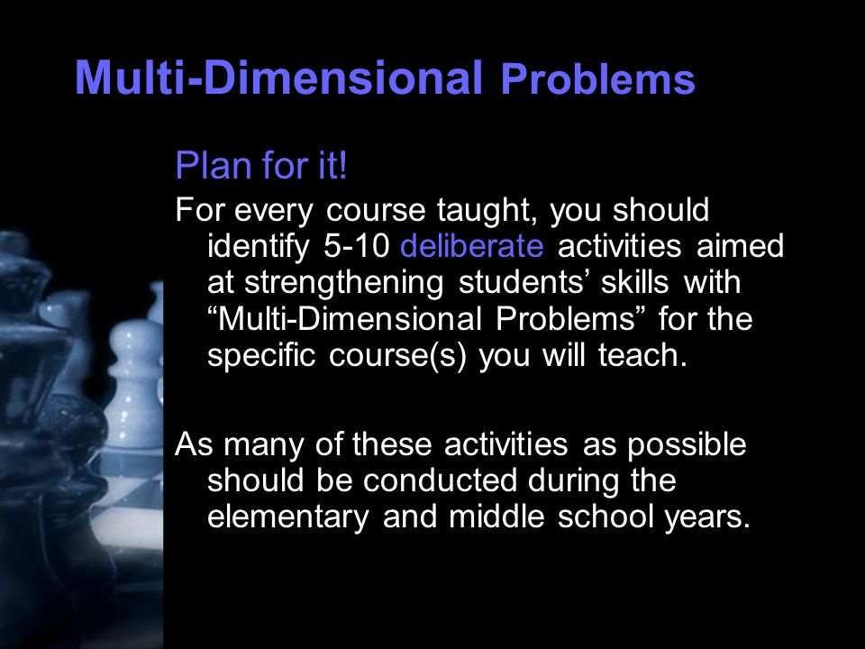 Multi-Dimensional Problems Plan for it.