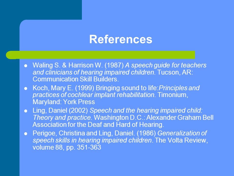 References Waling S. & Harrison W.