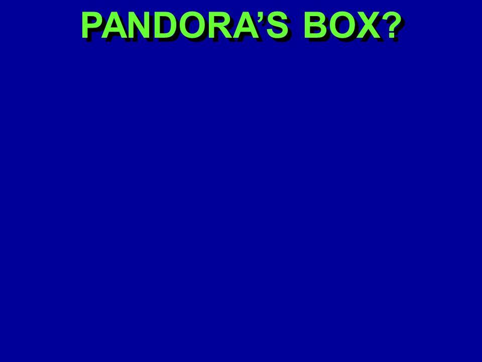 PANDORAS BOX?