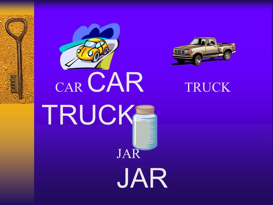 CAR CAR TRUCK TRUCK JAR