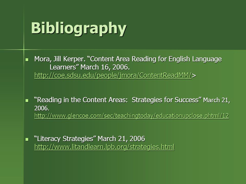 Bibliography Mora, Jill Kerper. Content Area Reading for English Language Learners March 16, 2006.