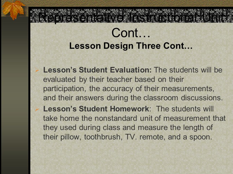Representative Instructional Unit Cont… Lesson Design Three Cont… Lessons Student Evaluation: The students will be evaluated by their teacher based on