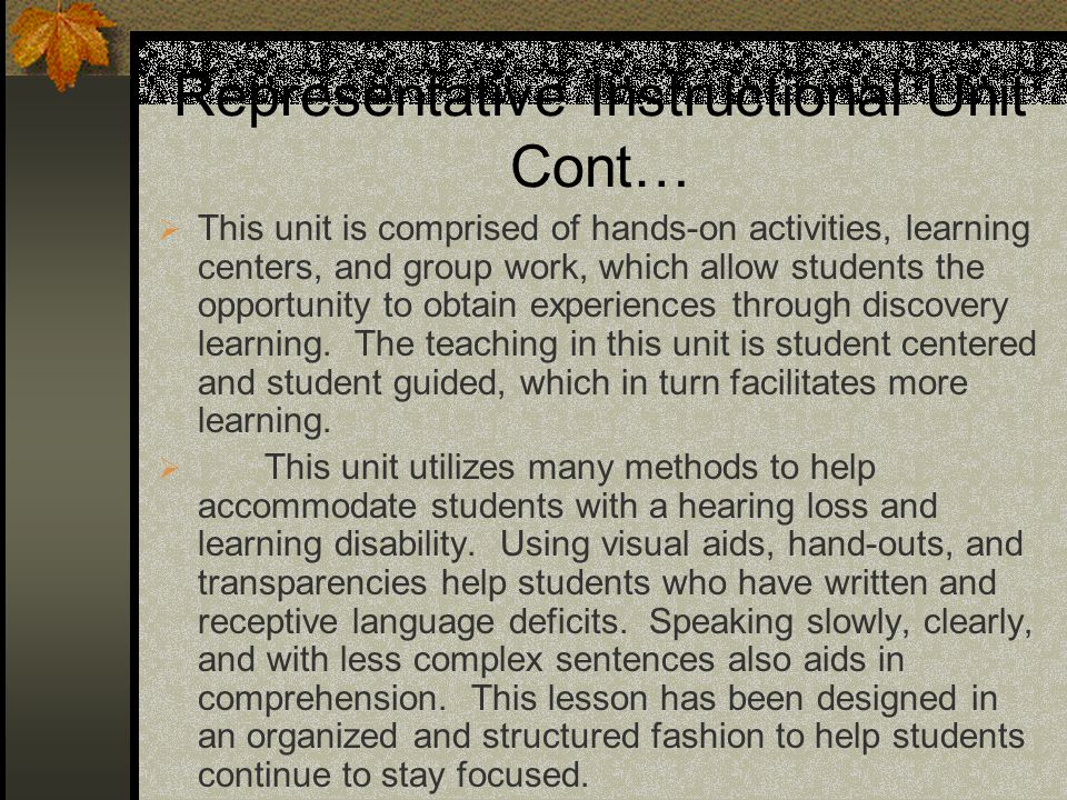 Representative Instructional Unit Cont… This unit is comprised of hands-on activities, learning centers, and group work, which allow students the oppo