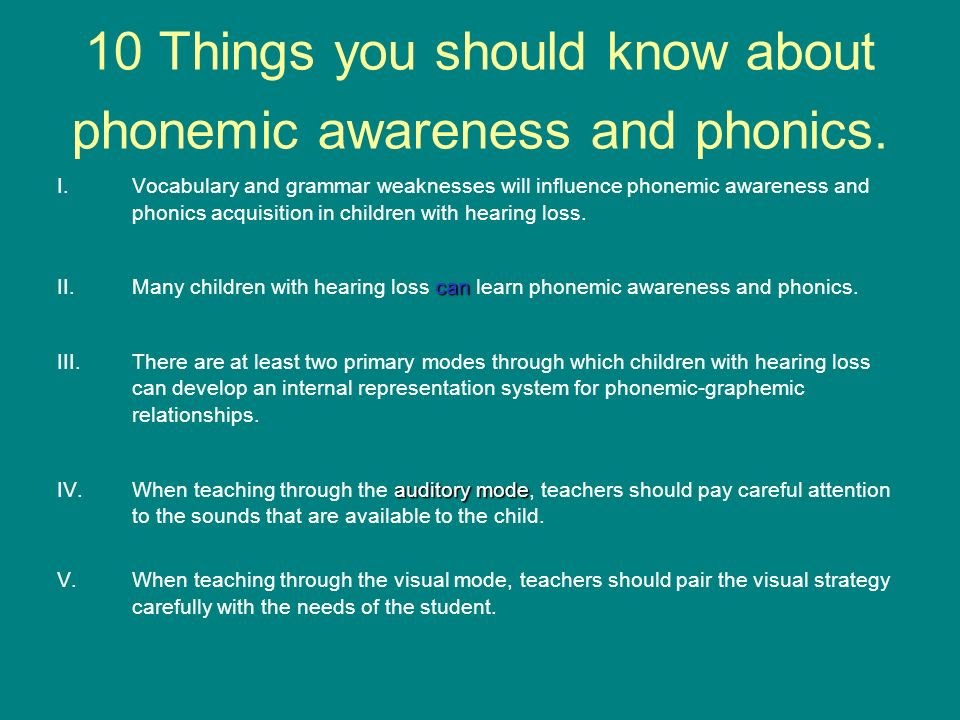 10 Things you should know about phonemic awareness and phonics. I.Vocabulary and grammar weaknesses will influence phonemic awareness and phonics acqu