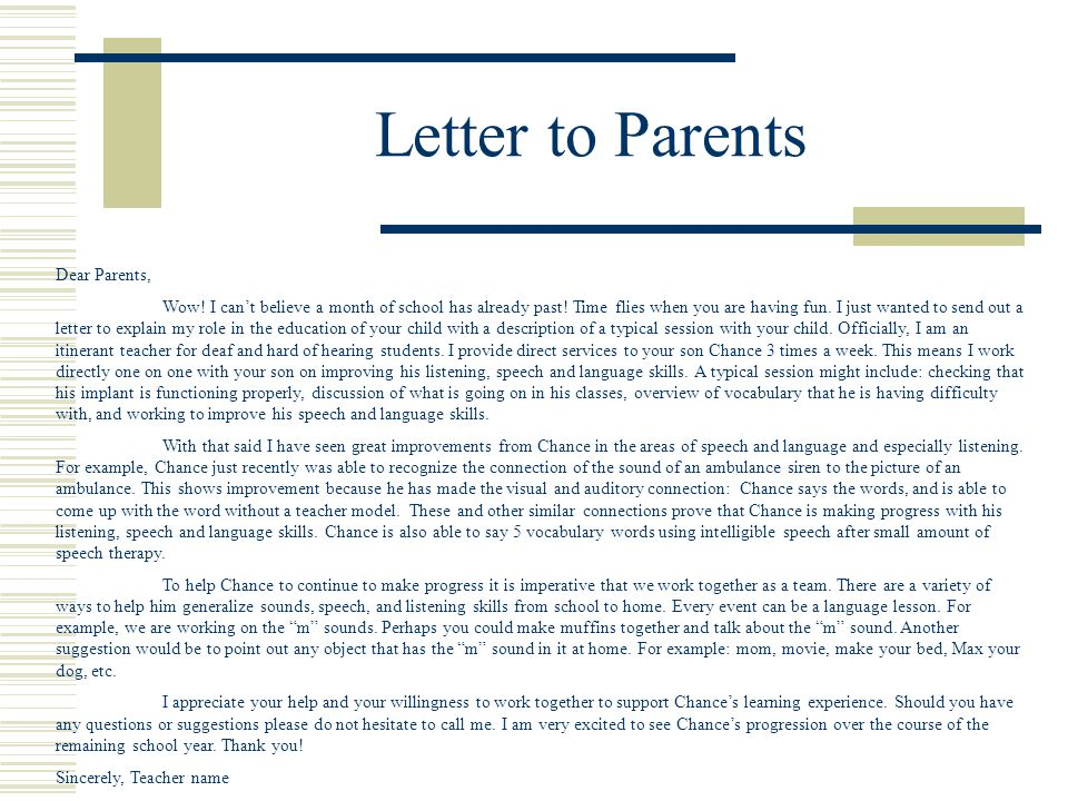 Letter to Parents Dear Parents, Wow! I cant believe a month of school has already past! Time flies when you are having fun. I just wanted to send out