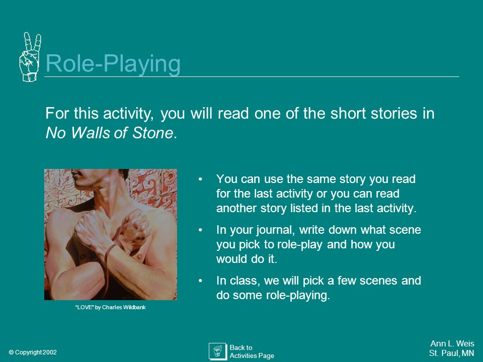 Role-Playing For this activity, you will read one of the short stories in No Walls of Stone.