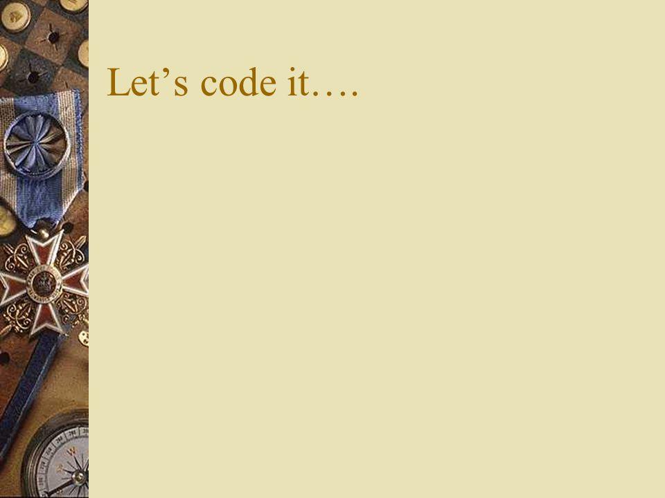Lets code it….