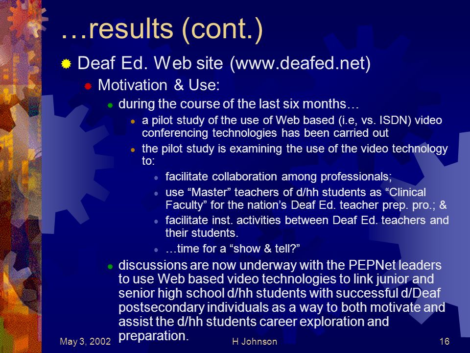 May 3, 2002H Johnson16 …results (cont.) Deaf Ed.