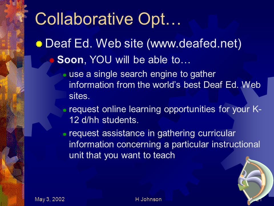 May 3, 2002H Johnson21 Collaborative Opt… Deaf Ed.