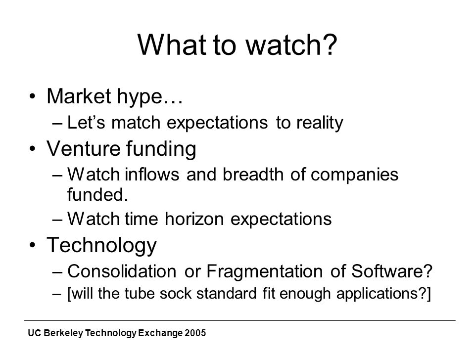UC Berkeley Technology Exchange 2005 What to watch.