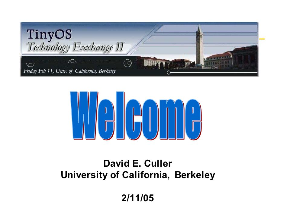 David E. Culler University of California, Berkeley 2/11/05