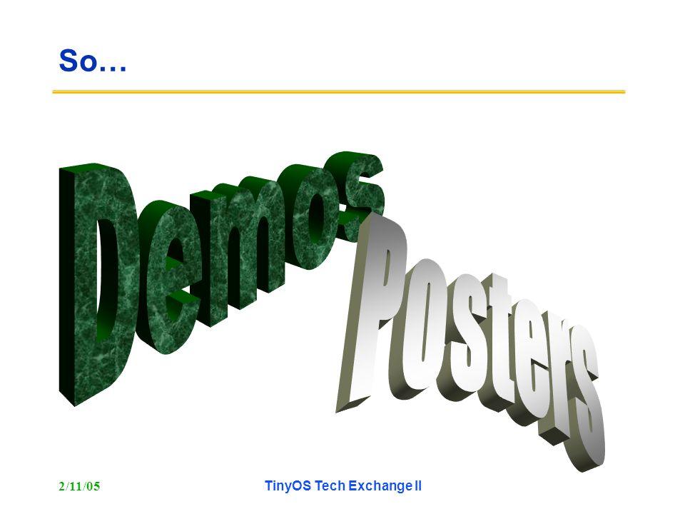 2/11/05TinyOS Tech Exchange II So…