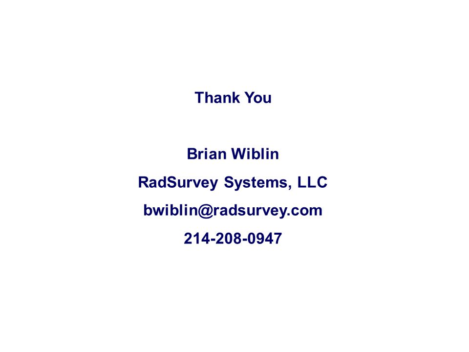 Thank You Brian Wiblin RadSurvey Systems, LLC