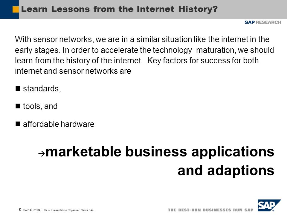 SAP AG 2004, Title of Presentation / Speaker Name / 10 Learn Lessons from the Internet History.