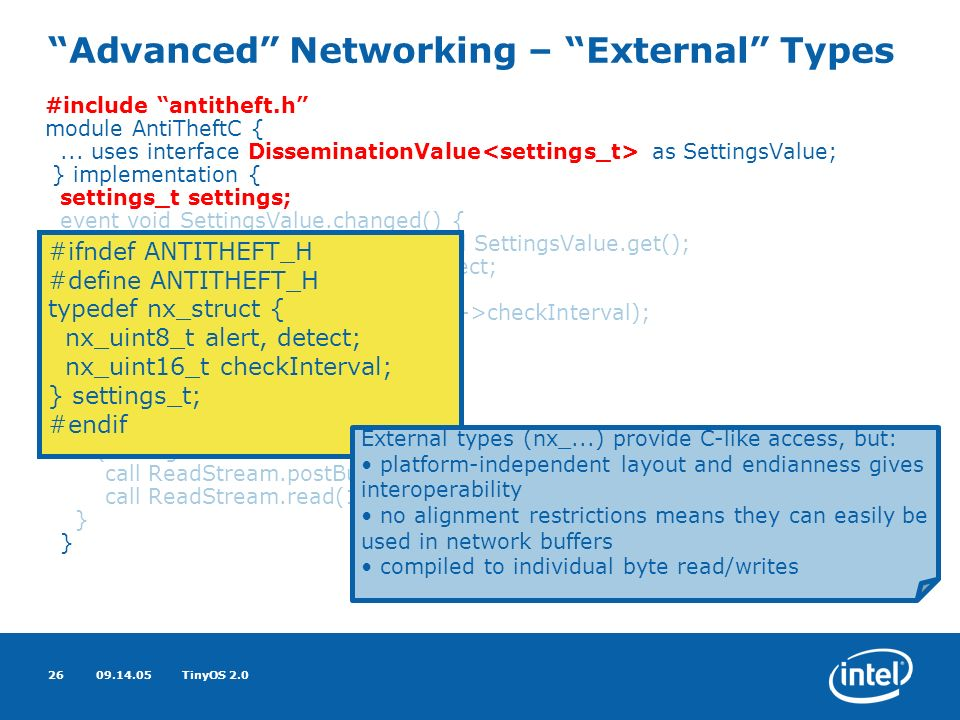 09.14.05TinyOS 2.026 Advanced Networking – External Types #include antitheft.h module AntiTheftC {...