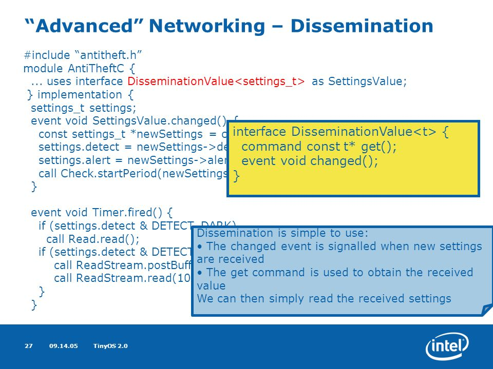 09.14.05TinyOS 2.027 Advanced Networking – Dissemination #include antitheft.h module AntiTheftC {...