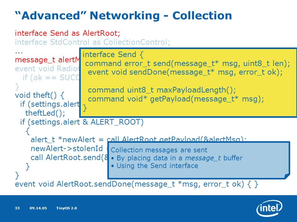 09.14.05TinyOS 2.033 Advanced Networking - Collection interface Send as AlertRoot; interface StdControl as CollectionControl;...