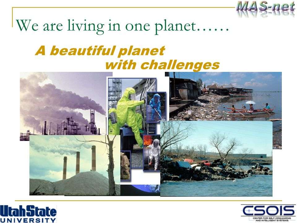 We are living in one planet…… A beautiful planet with challenges
