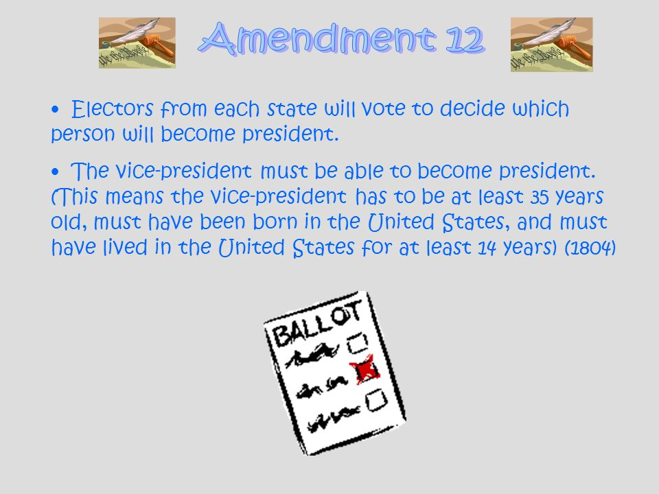 Electors from each state will vote to decide which person will become president. The vice-president must be able to become president. (This means the