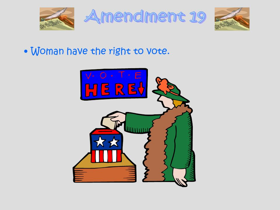 Woman have the right to vote.