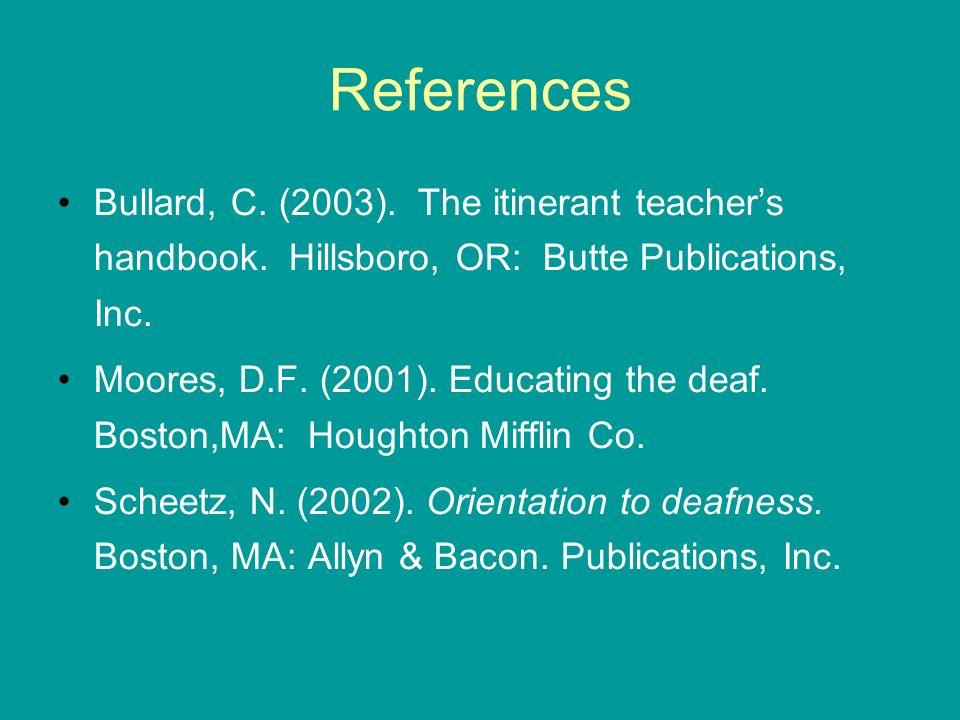 References Bullard, C. (2003). The itinerant teachers handbook.