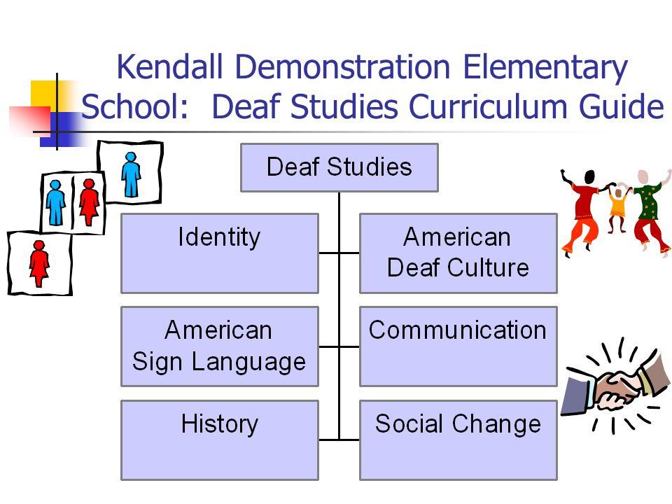 Kendall Demonstration Elementary School: Deaf Studies Curriculum Guide