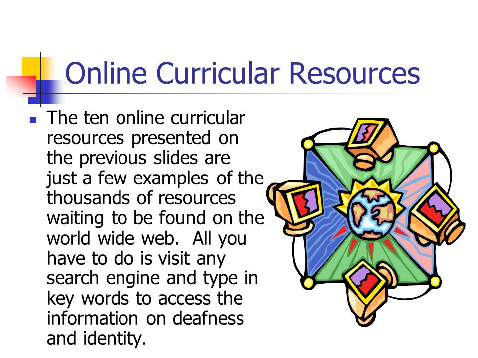 Online Curricular Resources The ten online curricular resources presented on the previous slides are just a few examples of the thousands of resources