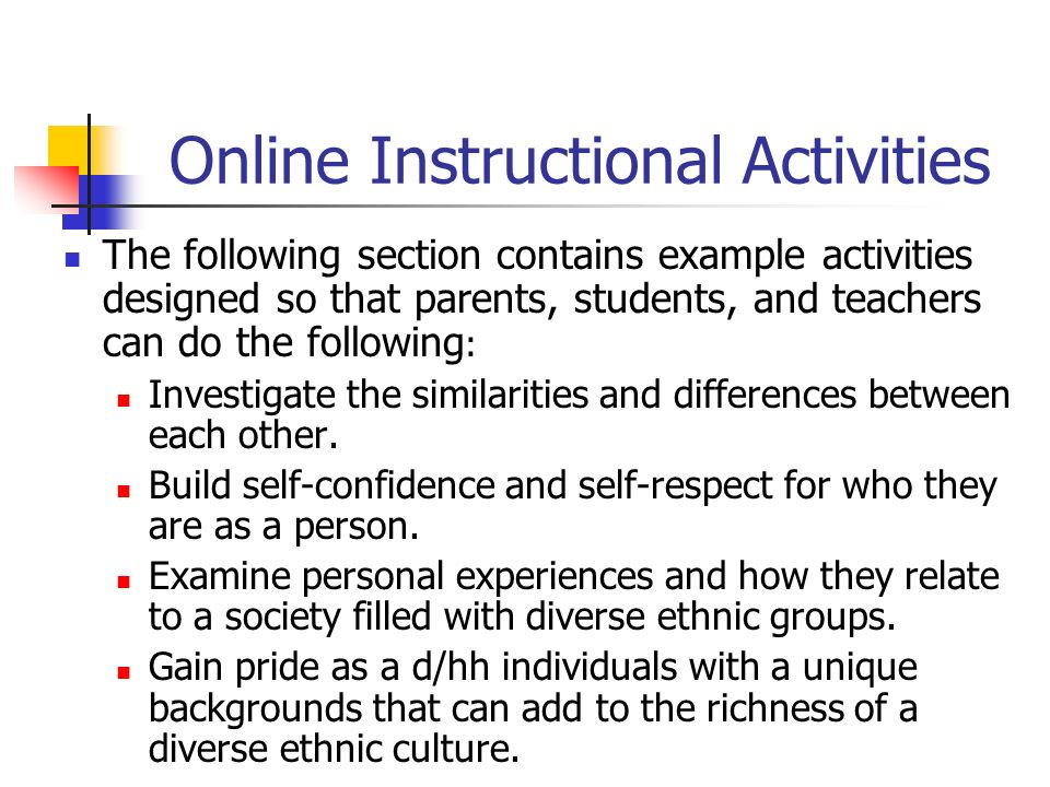 Online Instructional Activities The following section contains example activities designed so that parents, students, and teachers can do the followin