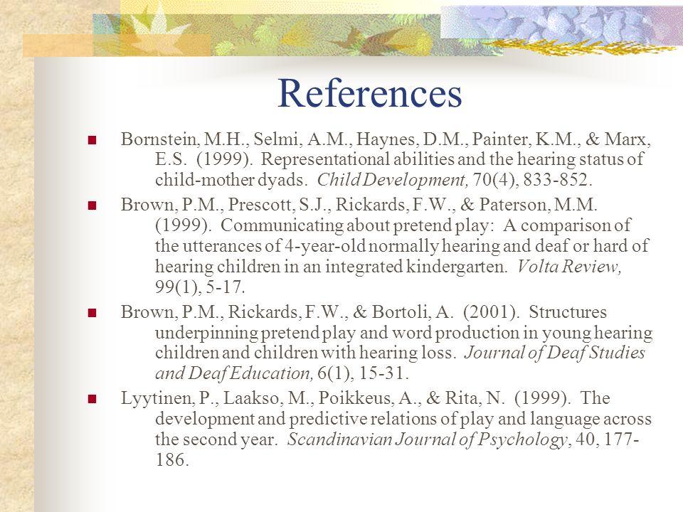References Bornstein, M.H., Selmi, A.M., Haynes, D.M., Painter, K.M., & Marx, E.S.