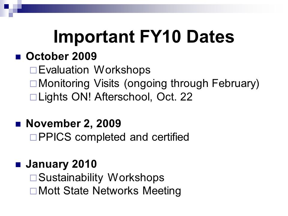 Important FY10 Dates October 2009 Evaluation Workshops Monitoring Visits (ongoing through February) Lights ON.