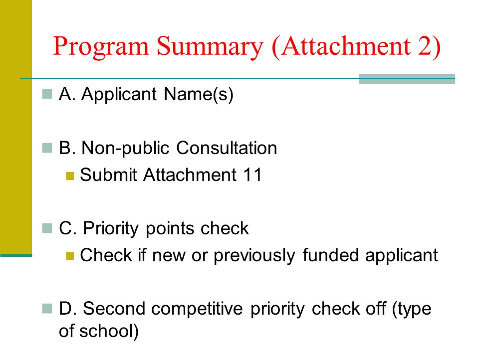 Program Summary (Attachment 2) A. Applicant Name(s) B. Non-public Consultation Submit Attachment 11 C. Priority points check Check if new or previousl