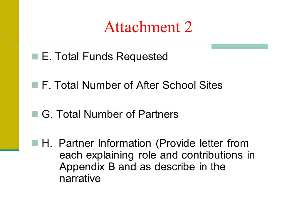 Attachment 2 E. Total Funds Requested F. Total Number of After School Sites G.