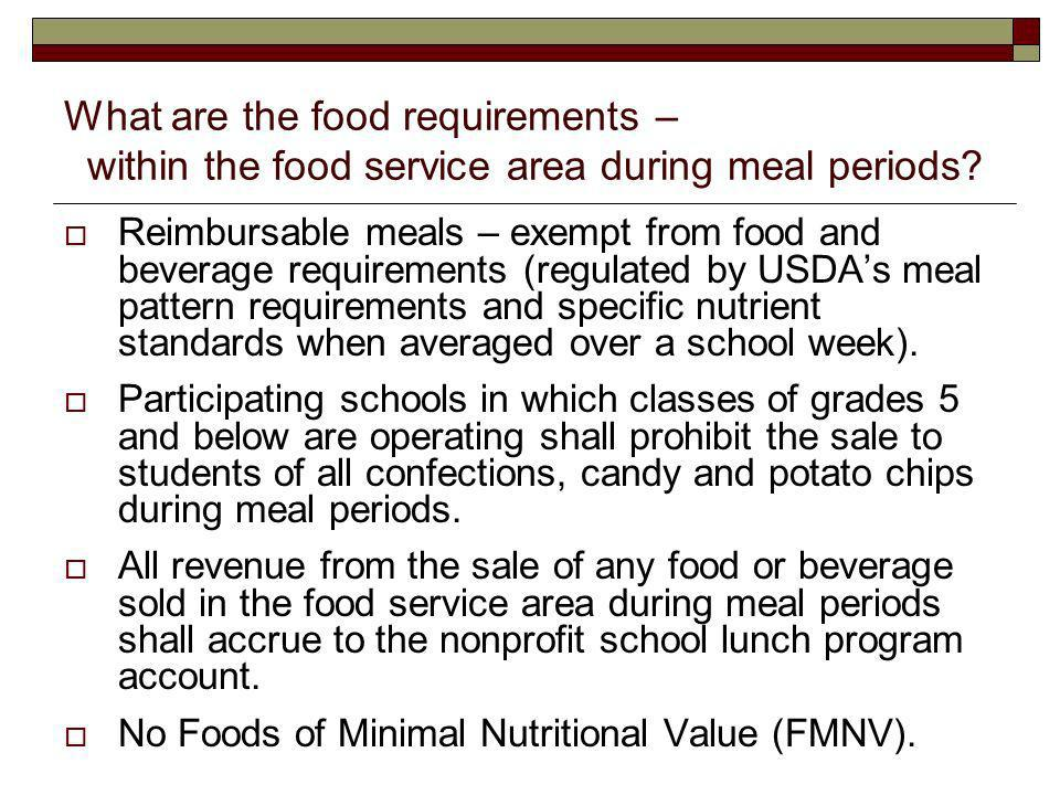 What are the food requirements – within the food service area during meal periods.