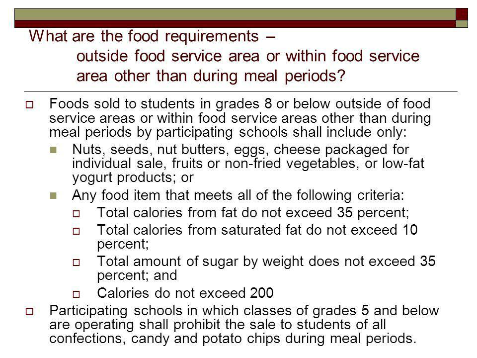 What are the food requirements – outside food service area or within food service area other than during meal periods.