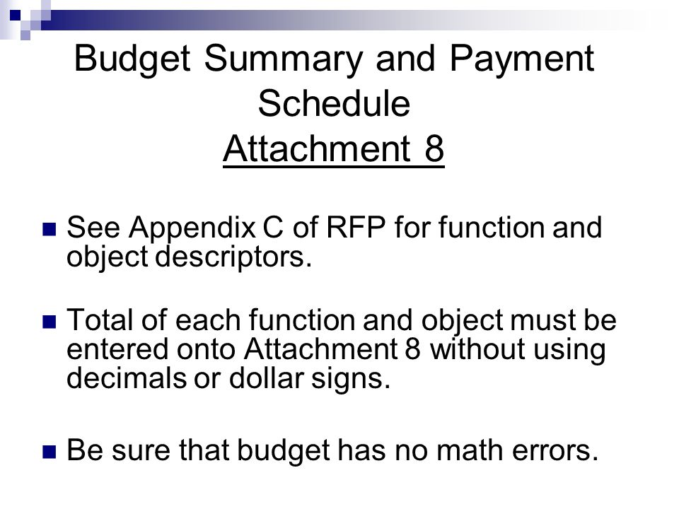 Budget Summary and Payment Schedule Attachment 8 See Appendix C of RFP for function and object descriptors. Total of each function and object must be
