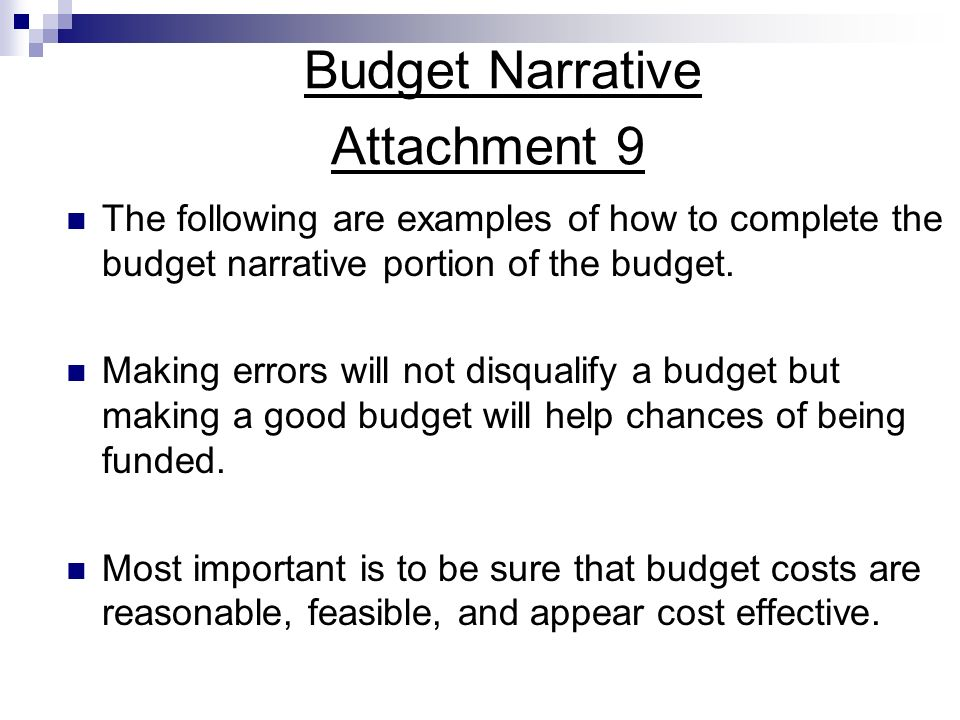 Budget Narrative Attachment 9 The following are examples of how to complete the budget narrative portion of the budget. Making errors will not disqual