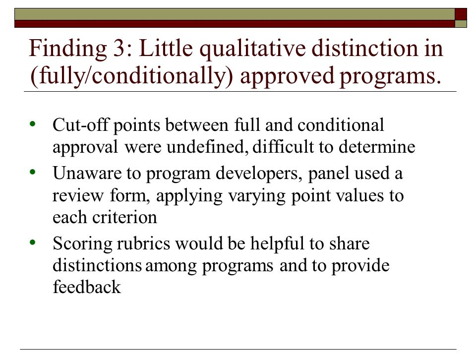 Finding 3: Little qualitative distinction in (fully/conditionally) approved programs. Cut-off points between full and conditional approval were undefi