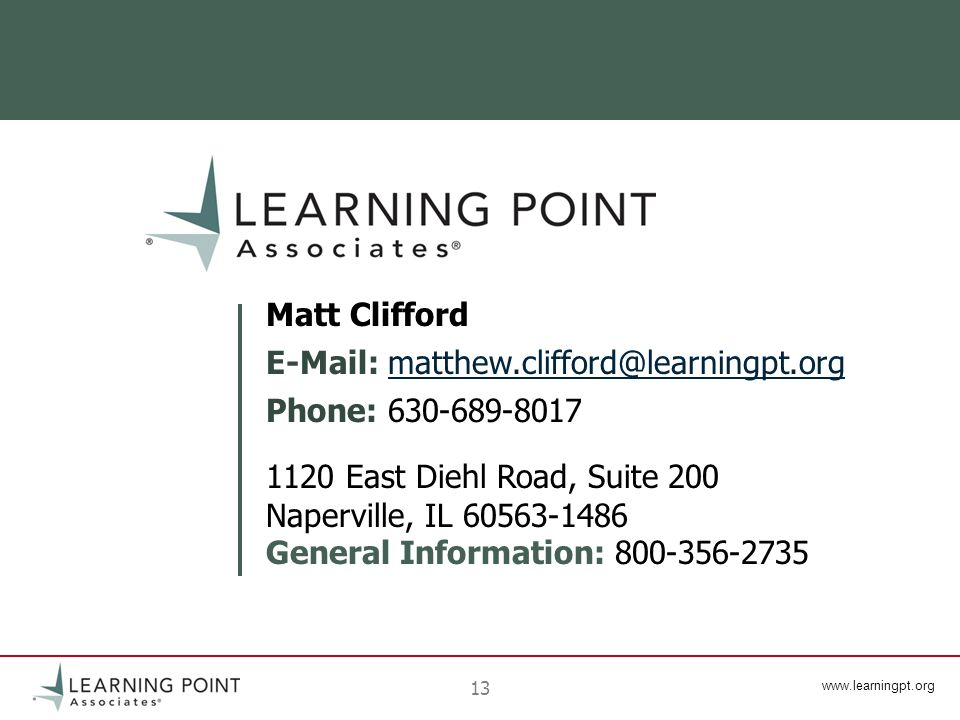 www.learningpt.org 13 Matt Clifford E-Mail: matthew.clifford@learningpt.orgmatthew.clifford@learningpt.org Phone: 630-689-8017 1120 East Diehl Road, S