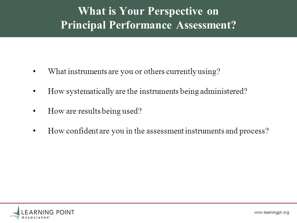 What is Your Perspective on Principal Performance Assessment? What instruments are you or others currently using? How systematically are the instrumen
