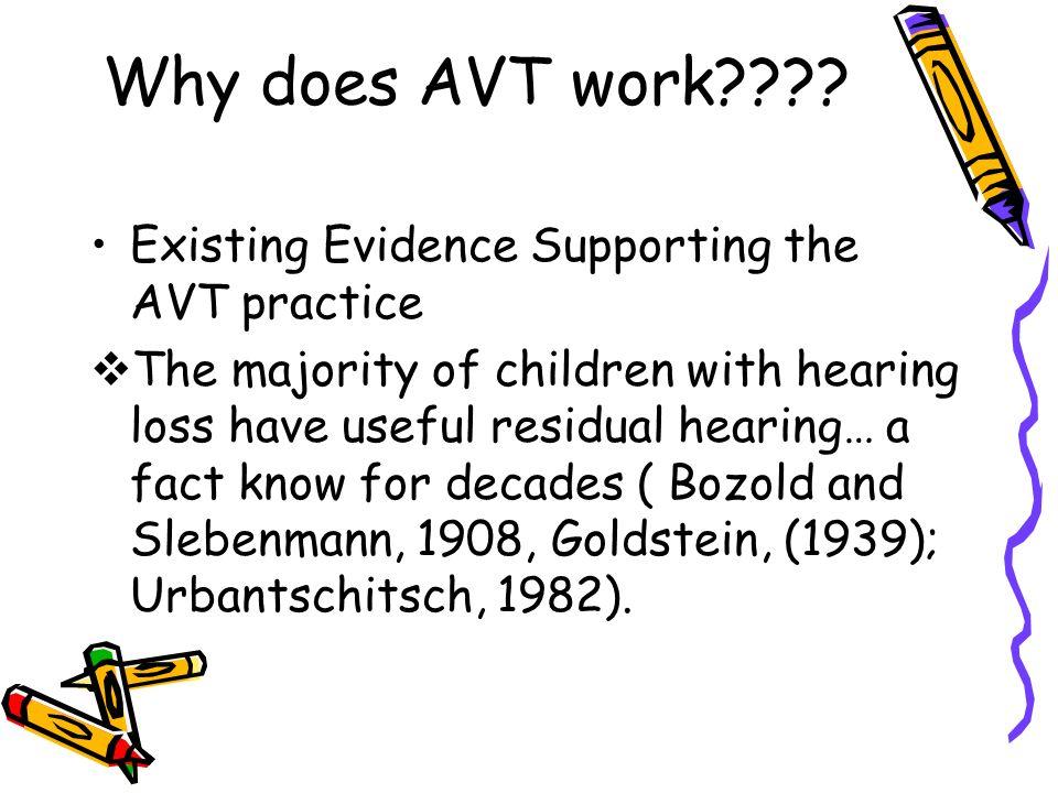 Why does AVT work .